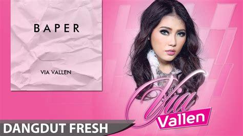 Download Lagu Via Vallen Baper   via vallen baper dangdut terbaru 2016 youtube
