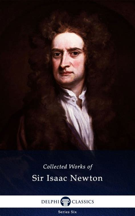 isaac newton biography and works download isaac newton collected works epub torrent