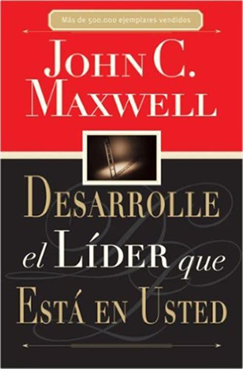 libro el lider que no 5 libros de john c maxwell que todo networker deber 237 a leer