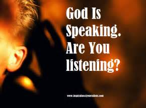 God still speaks god still speaks the question is are you listening