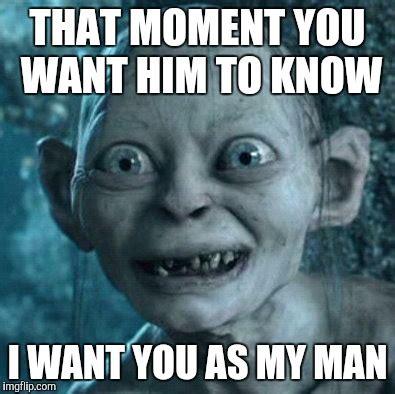 I Need You Meme - gollum meme imgflip