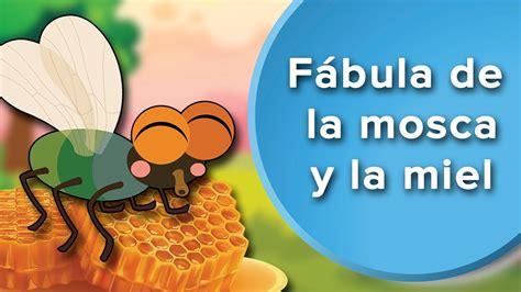 fabula de la ratoncita 9802570745 f 225 bula de la mosca y la miel cuentos con moraleja para ni 241 os youtube