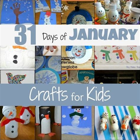january craft projects 31 days of january crafts for because i work with