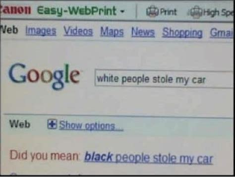 Google Did You Mean Meme - 25 best memes about black people stole my car black