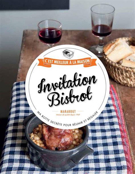 livre cuisine bistrot livre invitation bistrot c est meilleur 224 la maison