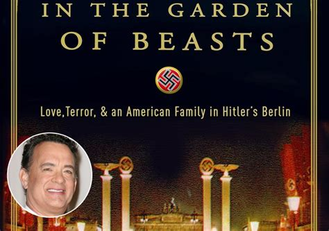 Garden Of The Beasts by Tom Hanks May Take A Stroll In The Garden Of Beasts