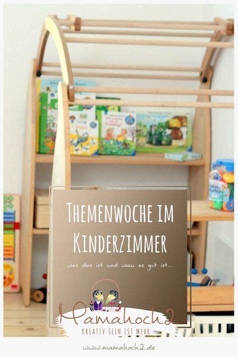 Kinderzimmer Gestalten Montessori by Themenwochen Im Kinderzimmer F 252 R Mehr Entdecken Mehr