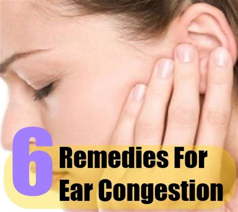 6 herbal remedies for ear congestion ear congestion