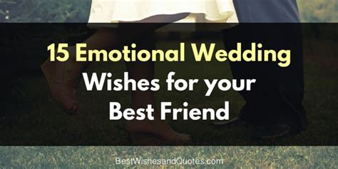 Wedding Wishes Quotes For Best Friend by Choose One Of These Special Wedding Wishes For Your Best