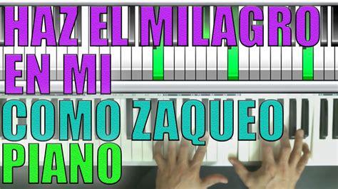 Tutorial Piano Como Zaqueo | haz el milagro en mi como zaqueo en piano facil youtube