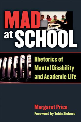 academic ableism disability and higher education corporealities discourses of disability books mad at school