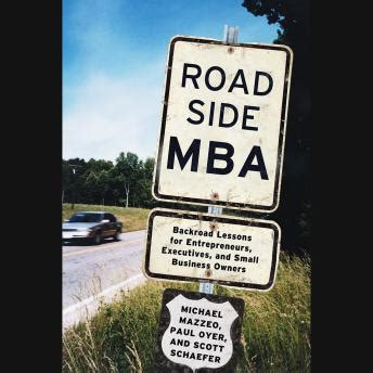 Do Most Entrepreneurs Or Ceos Mba by Listen To Roadside Mba Back Road Lessons For