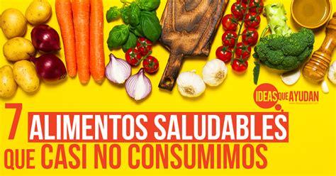 los alimentos no saludables 7 alimentos saludables que casi no consumimos ideas que