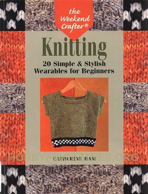 knitting for beginners my favourite magazines the weekend crafter knitting 20 simple stylish