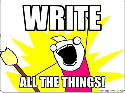 All The Things Meme - meme all the things center for writing excellence