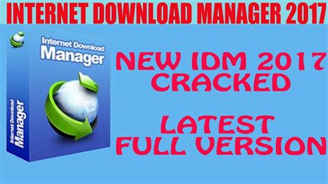 Idm Internet Download Manager New Full Version | internet download manager idm free download 2017 full