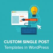 custom single post template how to create custom single post templates in