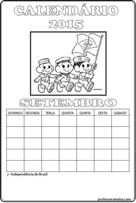 Calendario 7 De Setembro Professora Ma 237 Na Calend 225 Turma Da M 244 Nica Setembro 2015
