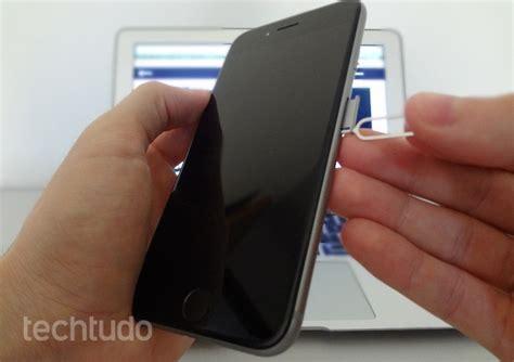 como colocar o chip no iphone 6 ou iphone 6s dicas e tutoriais techtudo