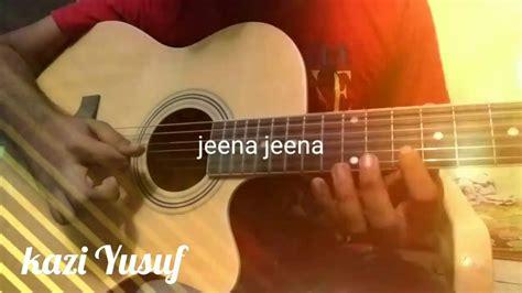 guitar tutorial jeena jeena jeena jeena song atif aslam full guitar tab lessons for
