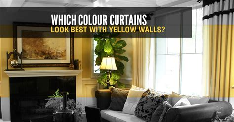 what color of curtains go with yellow walls which colour curtains look best with yellow walls