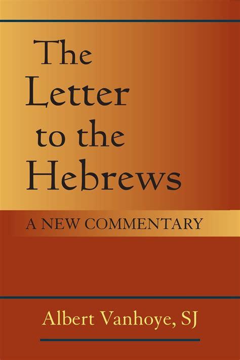 New Testament Perspectives: Albert Vanhoye's Forthcoming ... Explain Hebrews