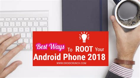 best way to on android best ways to root android phone 2018 daily android tips