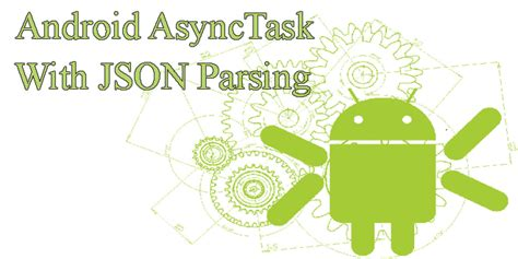 android async task android asynctask with json parsing exle
