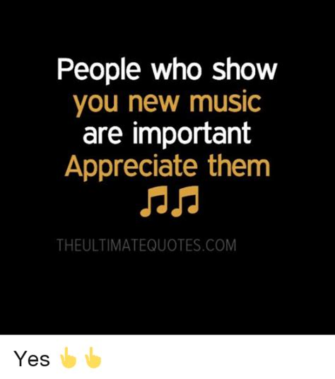 show you people who show you new music are important appreciate
