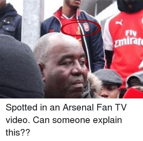 Arsenal Memes - emirate spotted in an arsenal fan tv video can someone