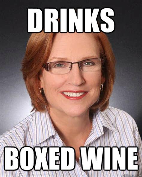 Wine Meme - drinks boxed wine misc quickmeme