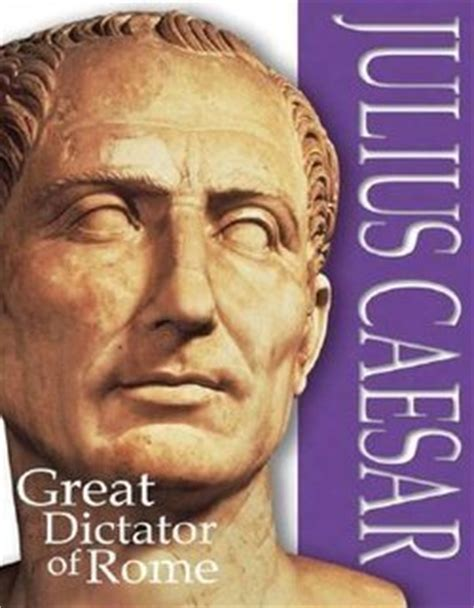 The Dictator Julius Caesar Thinglink Julius Caesar Great Dictator Of Rome Perma Bound Books