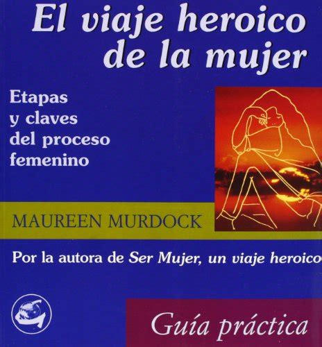 ser mujer un viaje 8484452867 ser mujer un viaje heroico being a woman a heroic