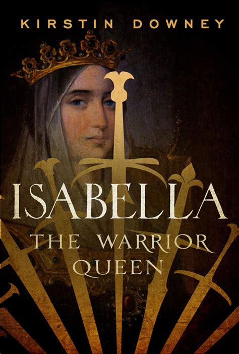 book biography woman www kirstindowney com author of isabella the warrior