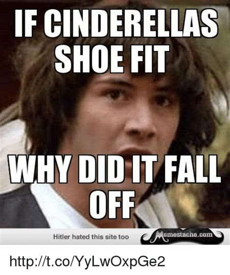 If The Shoe Fits Meme - 25 best memes about cinderella shoe fit cinderella shoe