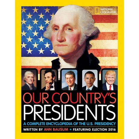 presidential biography list our country s presidents national geographic store