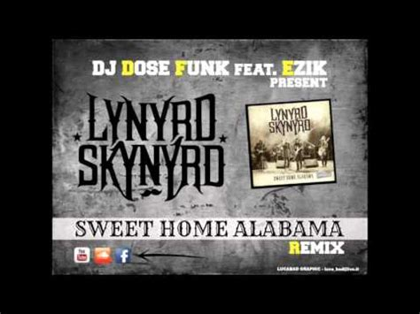 dj dose funk ft ezik sweet home alabama rmx