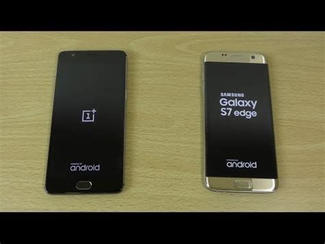 3 Samsung S7 by Oneplus 3 Vs Samsung Galaxy S7 Edge Speed Test 4k