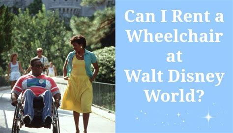 motorized wheelchair rental can i rent a wheelchair or motorized chair at disney world