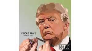 Donald trump smoking crack bctld youtube