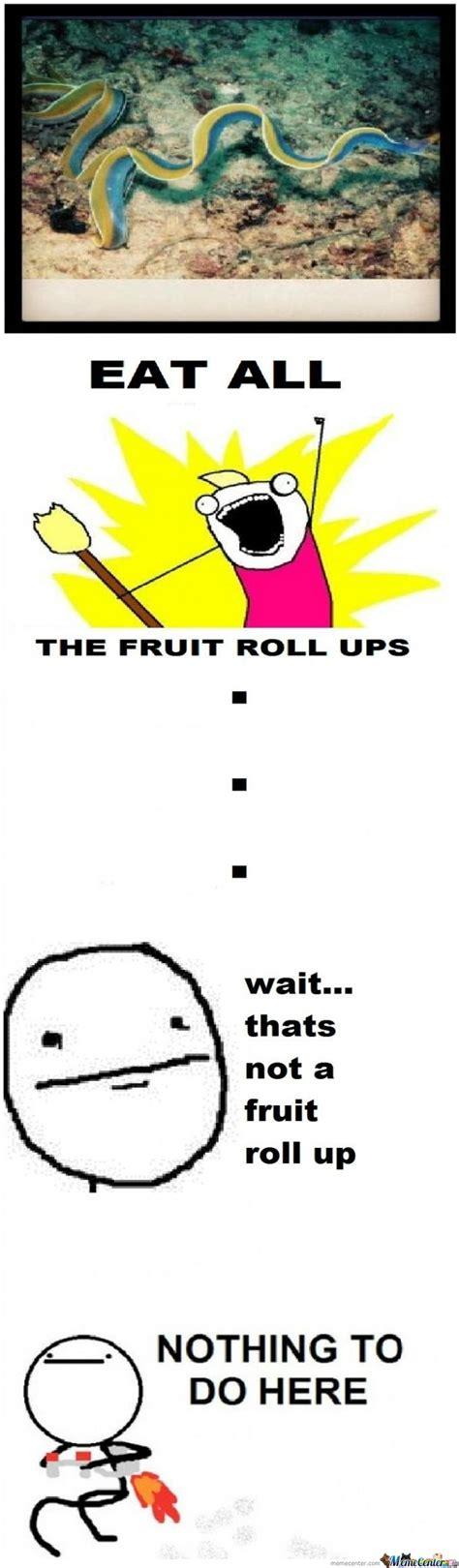 Roll Up Meme - fruit roll ups by robeka meme center