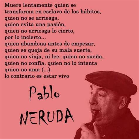 poemas de pablo neruda vivir poesia poemas de pablo pics poesias de pablo neruda