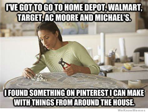 Pinterest Funny Memes - what pinterest has done to women weknowmemes