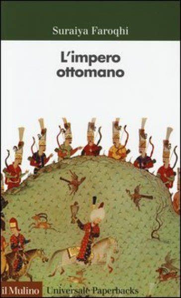 L Impero Ottomano - l impero ottomano suraiya faroqhi libro mondadori store