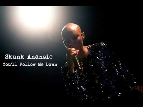 follow me testo skunk anansie you ll follow me con testo