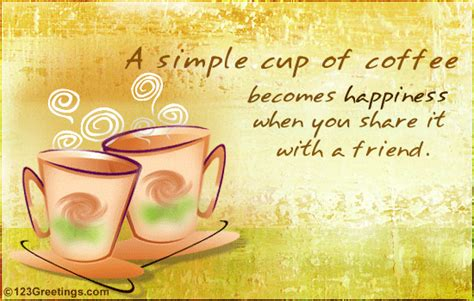 thoughts for friends jus a cup of coffee free thoughts ecards greeting