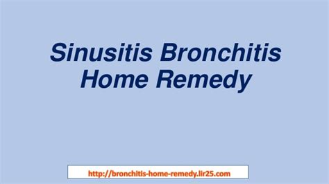 sinusitis bronchitis home remedy