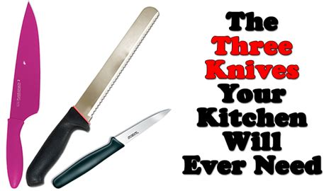 What Kitchen Knives Do I Need by 3 Knives Every Home Kitchen Needs