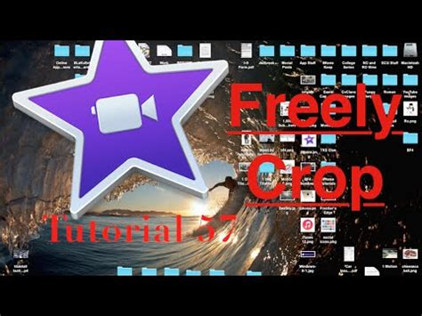 tutorial on imovie 10 0 6 crop in any way in imovie 10 0 6 tutorial 57 youtube