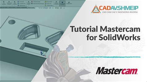 Tutorial Mastercam Solidworks | tutorial mastercam mastercam para solidworks doovi